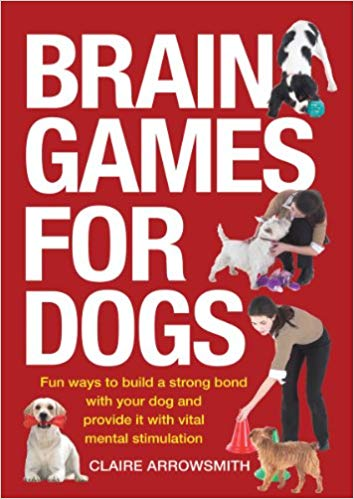 Brain Games For Dogs book about Enrichment Activities for Dogs